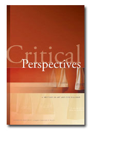Critical Perspectives: Writings on Art and Civic Dialogue